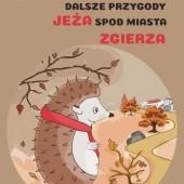 """Okładka książki """"Dalsze przygody jeża spod miasta Zgierza"""""""